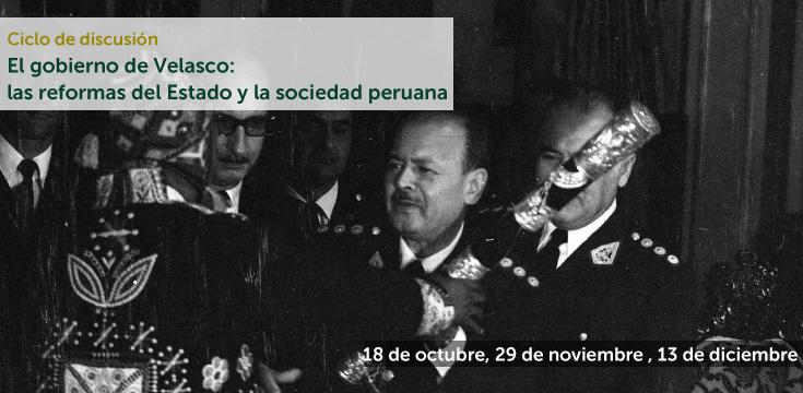 """""""El gobierno de Velasco: las reformas del Estado y la sociedad peruana"""""""