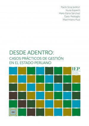 Desde adentro : casos prácticos de gestión en el estado peruano