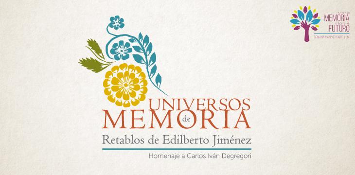 Universos de Memoria: Retablos de Edilberto Jiménez