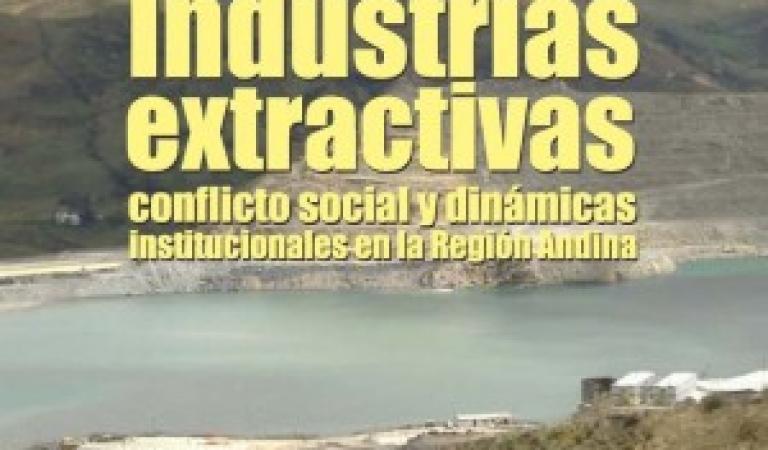 """Presentación del libro: """"Industrias extractivas, conflicto social y dinámicas institucionales en la región andina"""""""