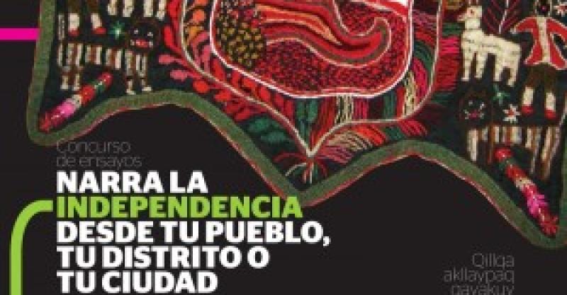 """Concurso de ensayos """"Narra la independencia desde tu pueblo, tu provincia o tu ciudad"""""""