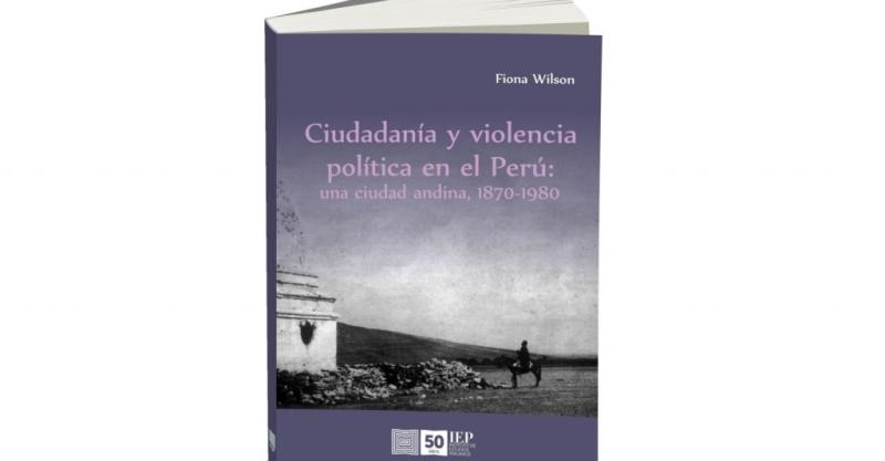 La historia política de Tarma y los factores que originaron la violencia de los años recientes
