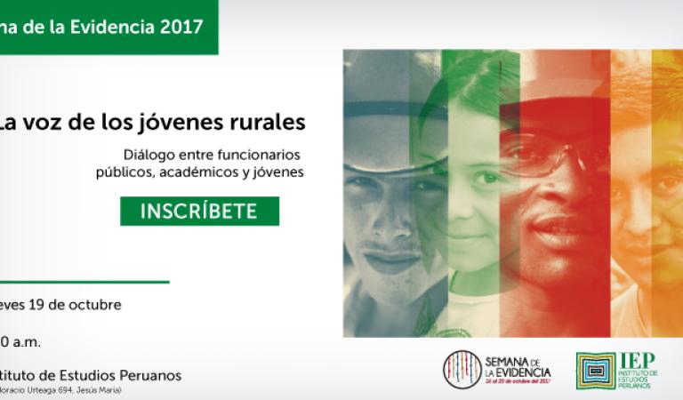 Semana de la Evidencia 2017 : La voz de los jóvenes rurales