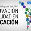 """ILAIPP organiza II Conferencia Regional """"Innovación y calidad en educación"""" en Lima"""