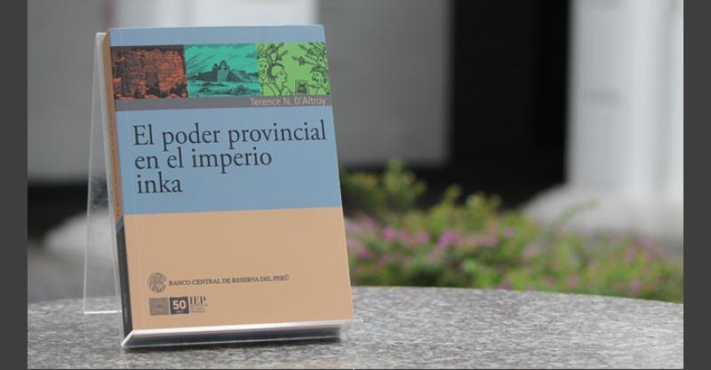 """IEP y BCRP presentan el libro """"El poder provincial en el Imperio Inka"""""""