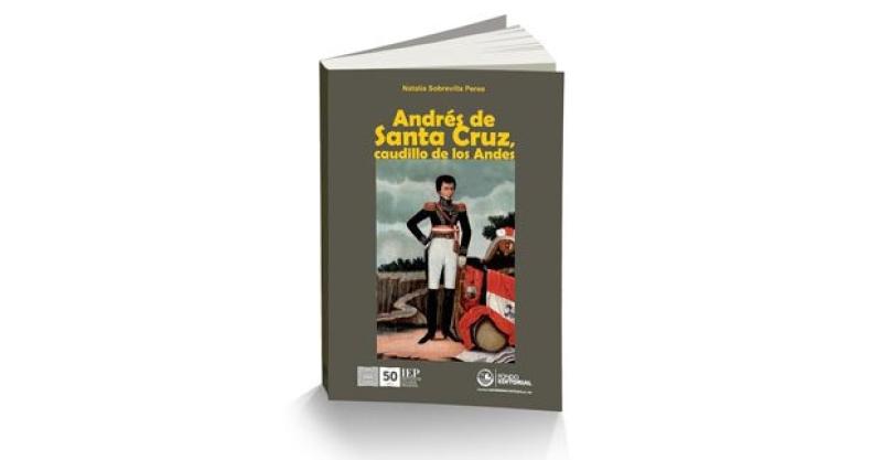 Presentación de libro sobre el histórico Andrés de Santa Cruz