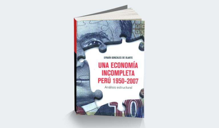 """Mesa verde """"Una economía incompleta. Perú 1950-2007"""" de Efraín Gonzales de Olarte"""