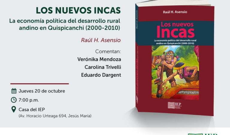Los nuevos Incas. La economía política del desarrollo rural andino en Quispicanchi (2000-2010)