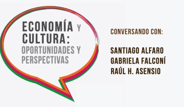 """Conversatorio """"Economía y cultura: oportunidades y perspectivas"""""""