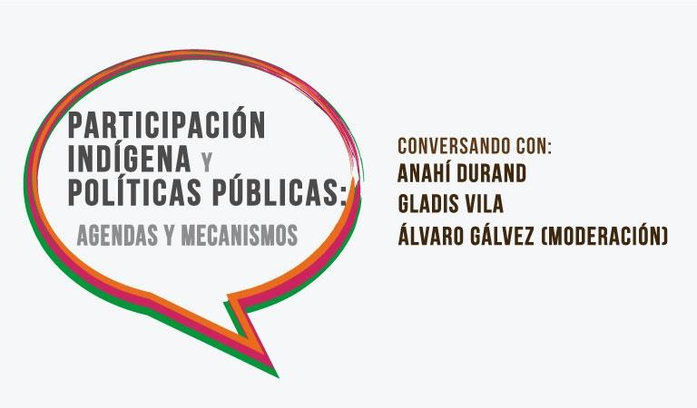 """Conversatorio """"Participación indígena y políticas públicas: agendas y mecanismos"""""""
