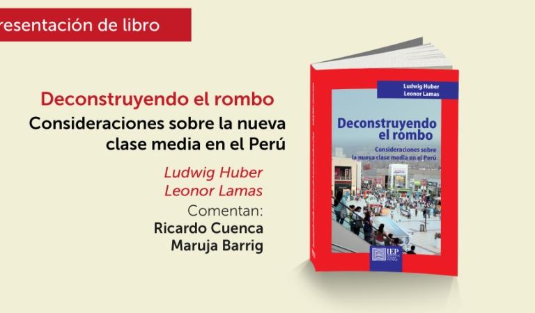 [Presentación de libro] Deconstruyendo el rombo. Consideraciones sobre la nueva clase media en el Perú
