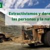[Debate] Extractivismos y derechos de las personas y de la naturaleza