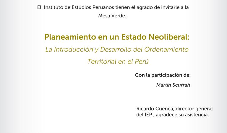 [Mesa Verde] Planeamiento en un Estado Neoliberal: La Introducción y Desarrollo del Ordenamiento Territorial en el Perú