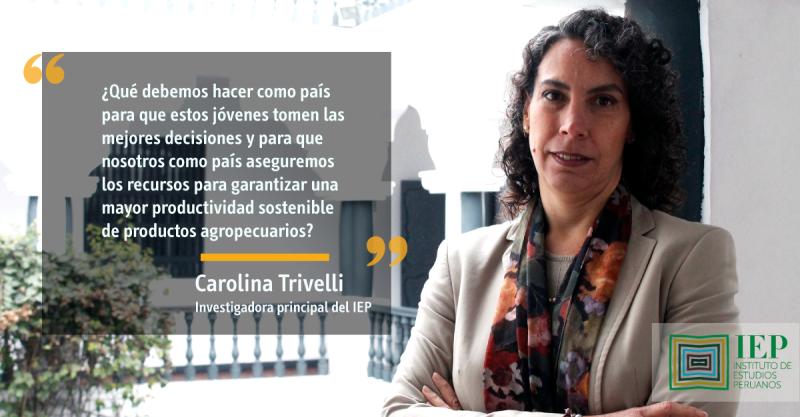 Apostemos por los jóvenes para que lideren el desarrollo rural, por Carolina Trivelli