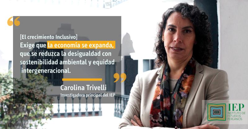 Crecimiento inclusivo por Carolina Trivelli