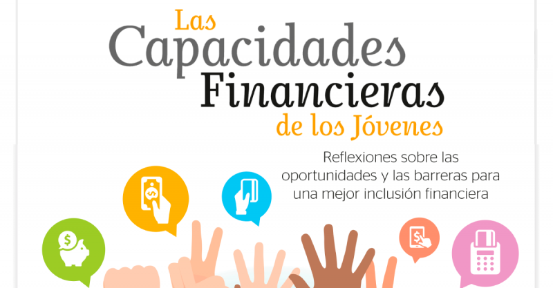 """Seminario-Taller """"Las Capacidades Financieras de los Jóvenes: Reflexiones sobre las oportunidades y las barreras para una mejor inclusión financiera"""""""