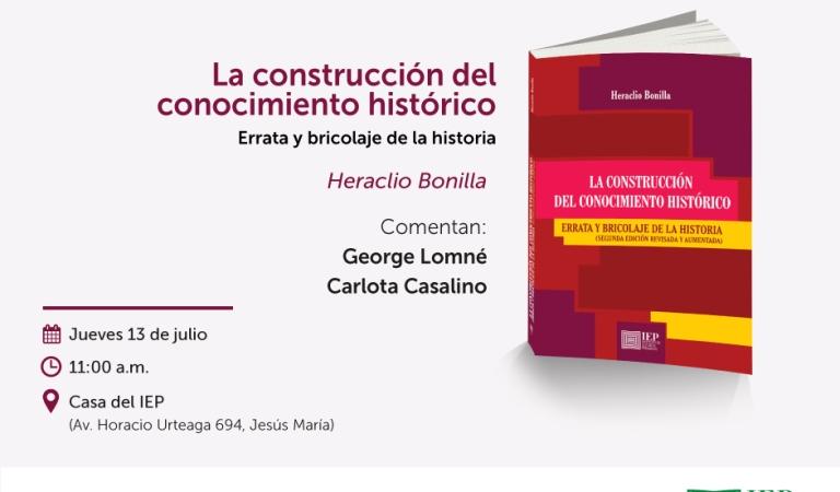 """Presentación de libro """"La construcción del conocimiento histórico. Errata y bricolaje de la Historia de  Heraclio Bonilla."""
