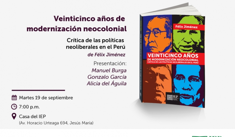 """Presentación del libro """"Veinticinco años de modernización neocolonial. Crítica de las políticas neoliberales en el Perú"""""""