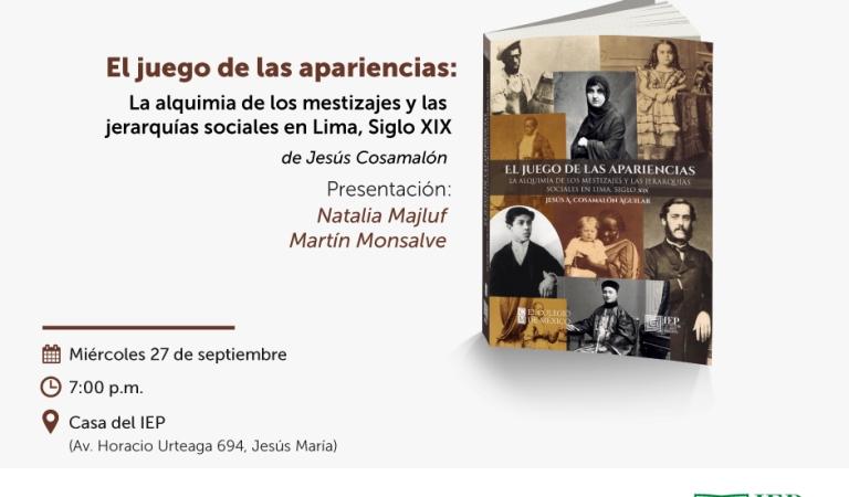 """Presentación del libro """"El Juego de las apariencias. La alquimia de los mestizajes y las jerarquías sociales en Lima, Siglo XIX"""""""