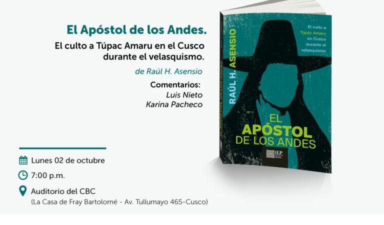 """Presentación del libro """"El Apóstol de los Andes. El culto a Túpac Amaru en Cusco durante la revolución velasquista (1968-1975)"""""""