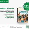 """Presentación del libro  """"La República Imaginada"""""""