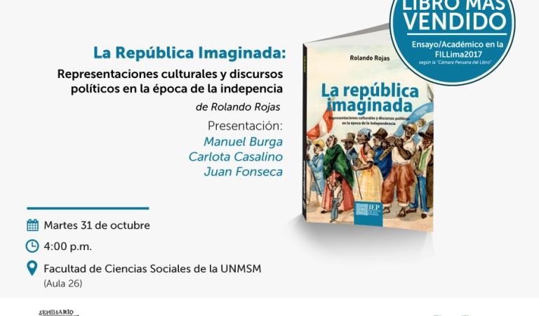 """Presentación de libro """"La república imaginada. Representaciones culturales y discursos políticos en la época de la independencia"""""""