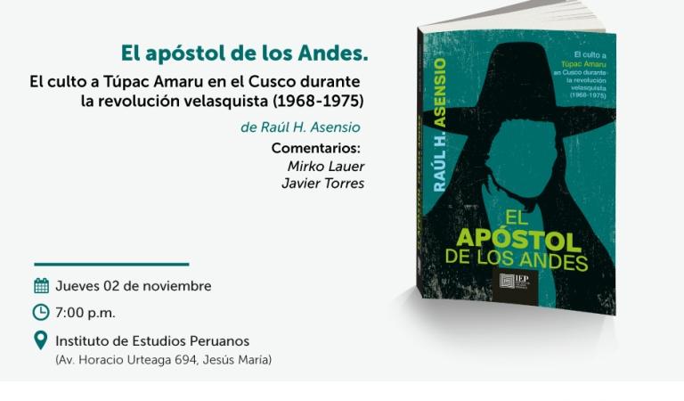 """Presentación del libro """"El apóstol de los Andes. El culto a Túpac Amaru en el Cusco durante la revolución velasquista (1968-1975)"""""""