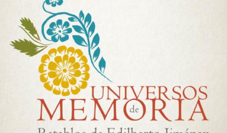 Inauguración de muestra: Universos de Memoria. Retablos de Edilberto Jiménez.