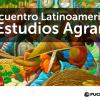 Investigadores del IEP participan del IV Encuentro Latinoamericano de Estudios Agrarios