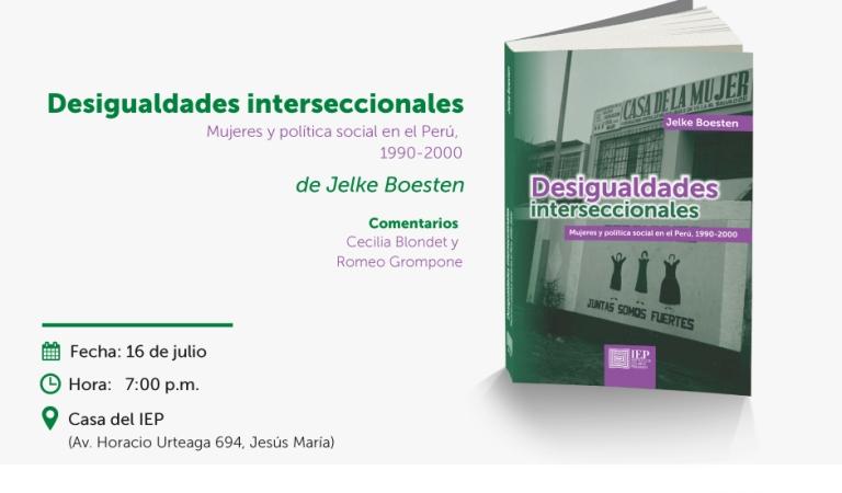 [PRESENTACIÓN DE LIBRO] Desigualdades interseccionales. Mujeres y política social en el Perú,  1990-2000