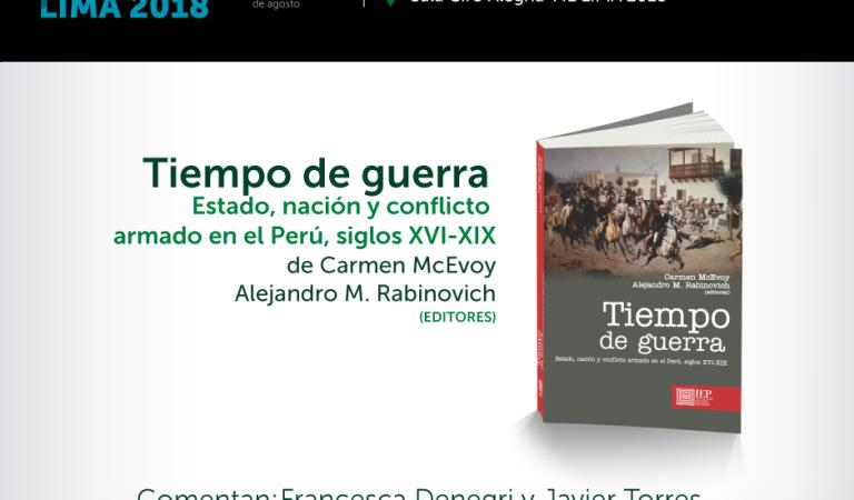 [PRESENTACIÓN DE LIBRO] Tiempo de guerra: Estado, nación y conflicto armado en el Perú, siglos XVII-XIX