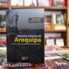 """[AREQUIPA] Asiste a las presentaciones de """"Historia mínima de Arequipa"""""""