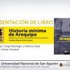 [Arequipa] [UNSA] Historia mínima de Arequipa. Desde los primeros pobladores hasta el presente.