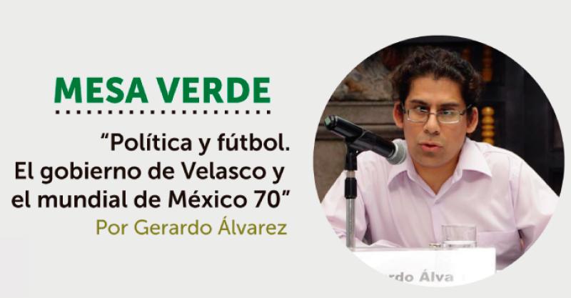 [VÍDEO] Política y fútbol. El gobierno de Velasco y el mundial de México 70