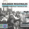 Piura : Diálogos Regionales. Elecciones municipales y regionales 2018