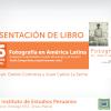 [Presentación de libro] Fotografía en América Latina. Imágenes e identidades a través del tiempo y el espacio