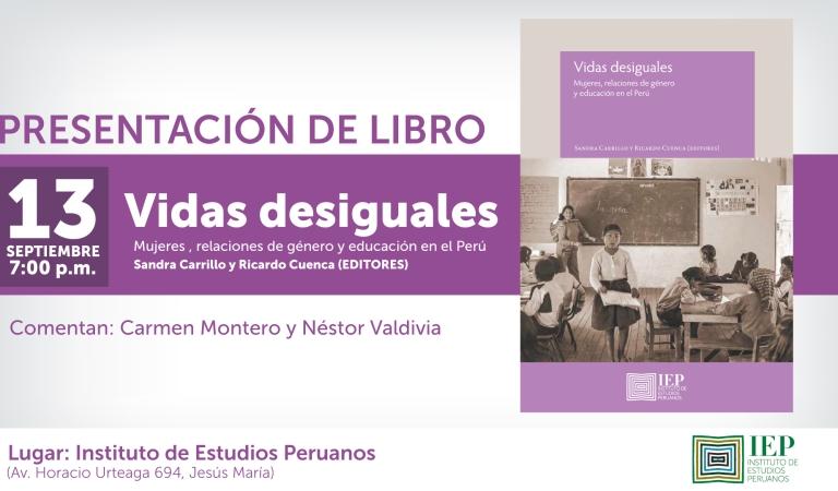 """""""Vidas desiguales. Mujeres relaciones de género y educación en el Perú"""""""