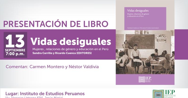 """[Presentación de libro] """"Vidas desiguales. Mujeres, relaciones de género y educación en el Perú"""""""