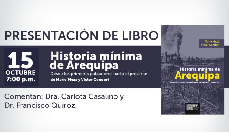 """[UNMSM] """"Historia mínima de Arequipa. Desde los primeros pobladores hasta el presente""""."""