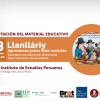 Presentación del material educativo: Llanlláriy. Aprendamos juntos sobre nutrición. Guía para una educación alimentaria intercultural en zonas andinas.