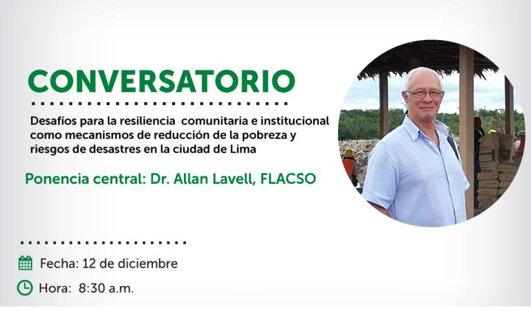 Conversatorio: Desafíos para la resiliencia comunitaria e institucional como mecanismos de reducción de la pobreza y riesgos de desastres en la ciudad de Lima