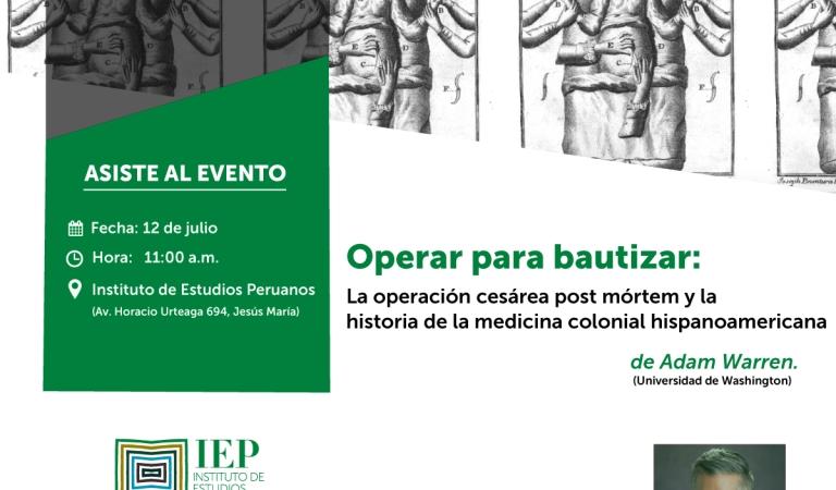 """""""Operar para bautizar: La operación cesárea post mórtem y la historia de la medicina colonial hispanoamericana"""""""