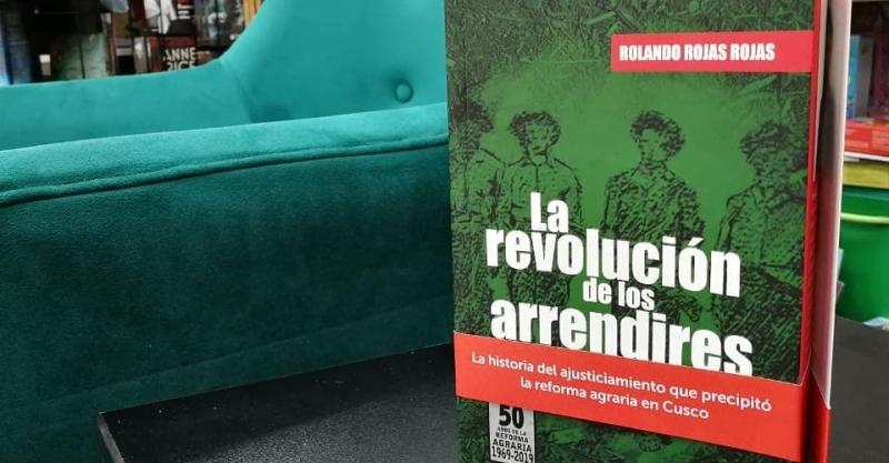 Arrendires, memoria y escritura histórica: una nota sobre el reciente libro de Rolando Rojas