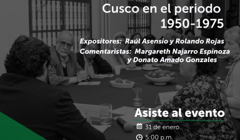 """Taller """"Nuevas perspectivas sobre historia social y cultural del Cusco en el periodo 1950-1975""""."""