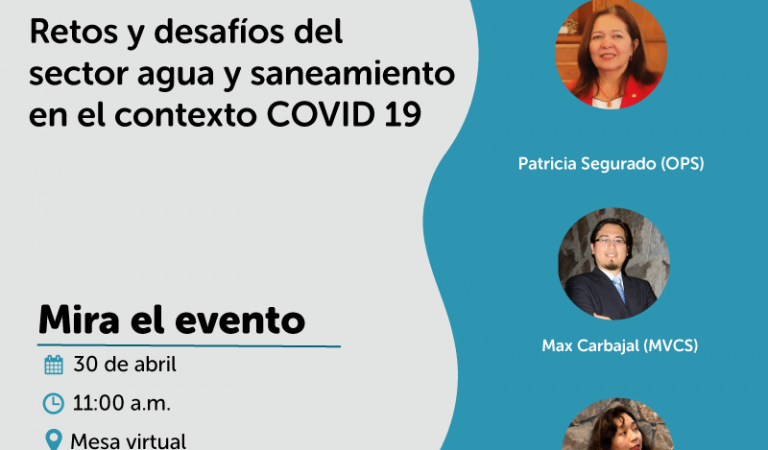[VIRTUAL] Retos y desafíos del sector agua y saneamiento en el contexto COVID 19