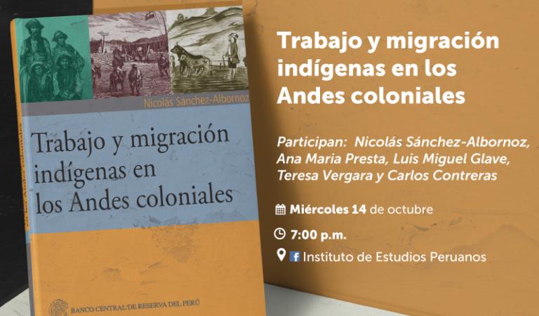 Trabajo y migración indígenas en los Andes coloniales