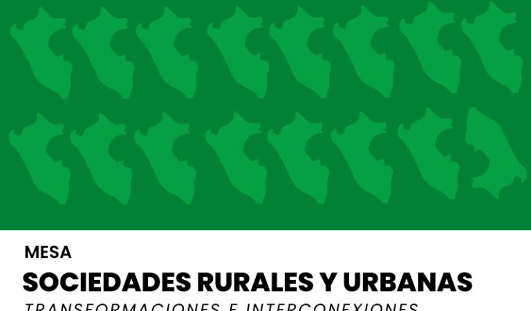 Sociedades rurales y urbanas; transformación e interconexiones