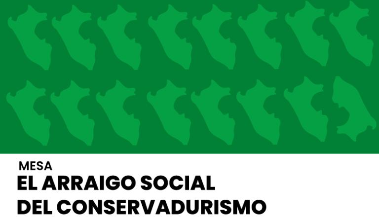 El arraigo social del conservadurismo y la agenda de derechos; movimientos y partidos