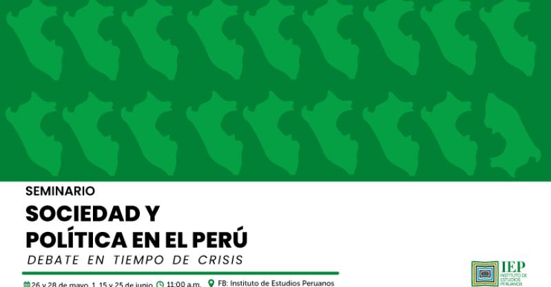 [SEMINARIO] Sociedad y política en el Perú: Debate en tiempos de crisis