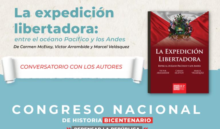"""[Congreso Nacional de Historia] """"La expedición libertadora: entre el océano Pacífico y los Andes"""""""